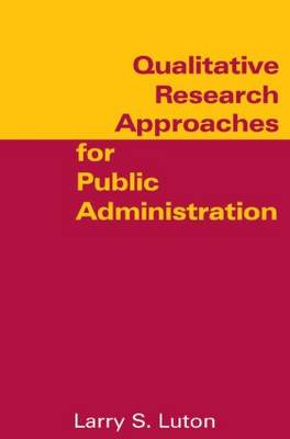 Qualitative Research Approaches for Public Administration (Hardback)