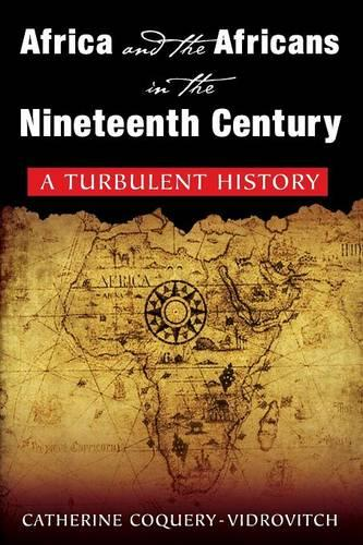 Africa and the Africans in the Nineteenth Century: A Turbulent History: A Turbulent History (Paperback)