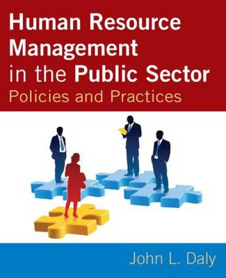 Human Resource Management in the Public Sector: Policies and Practices (Paperback)