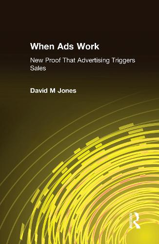 When Ads Work: New Proof That Advertising Triggers Sales (Hardback)