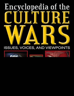 Culture Wars: An Encyclopedia of Issues, Voices, and Viewpoints (Hardback)