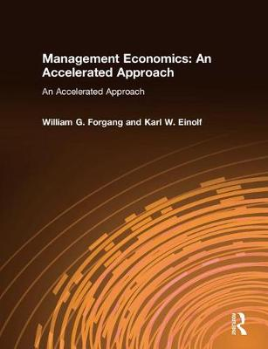 Management Economics: An Accelerated Approach: An Accelerated Approach (Paperback)