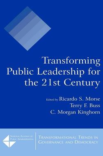 Transforming Public Leadership for the 21st Century (Hardback)