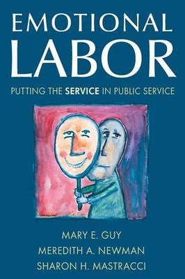 Emotional Labor: Putting the Service in Public Service: Putting the Service in Public Service (Paperback)
