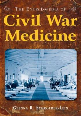 The Encyclopedia of Civil War Medicine (Paperback)