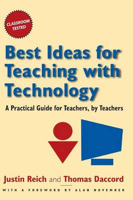 Best Ideas for Teaching with Technology: A Practical Guide for Teachers, by Teachers (Hardback)