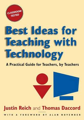 Best Ideas for Teaching with Technology: A Practical Guide for Teachers, by Teachers (Paperback)