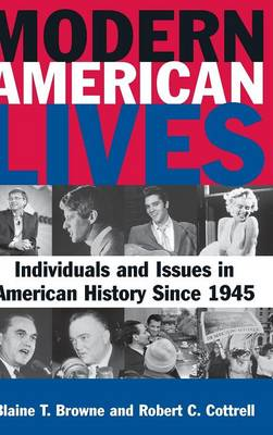 Modern American Lives: Individuals and Issues in American History Since 1945: Individuals and Issues in American History Since 1945 (Hardback)