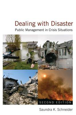 Dealing with Disaster: Public Management in Crisis Situations: Public Management in Crisis Situations (Paperback)