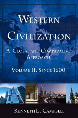 Western Civilization: A Global and Comparative Approach: Volume II: Since 1600 (Paperback)