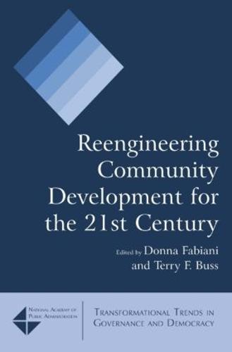 Reengineering Community Development for the 21st Century (Hardback)