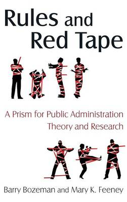 Rules and Red Tape: A Prism for Public Administration Theory and Research: A Prism for Public Administration Theory and Research (Hardback)