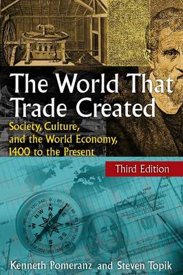 The World That Trade Created: Society, Culture and the World Economy, 1400 to the Present (Paperback)