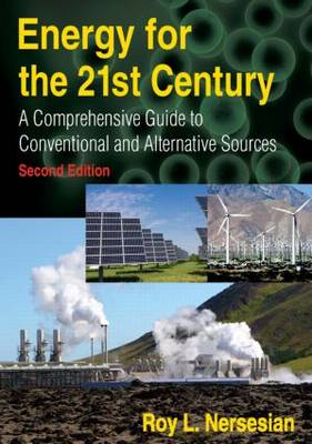 Energy for the 21st Century: A Comprehensive Guide to Conventional and Alternative Sources (Hardback)