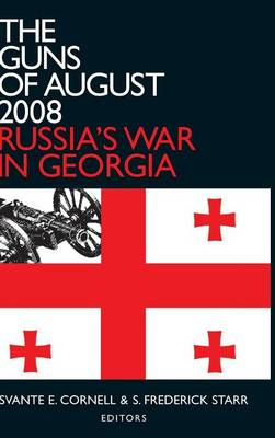 The Guns of August 2008: Russia's War in Georgia - Studies of Central Asia and the Caucasus (Hardback)