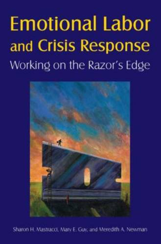 Emotional Labor and Crisis Response: Working on the Razor's Edge: Working on the Razor's Edge (Hardback)