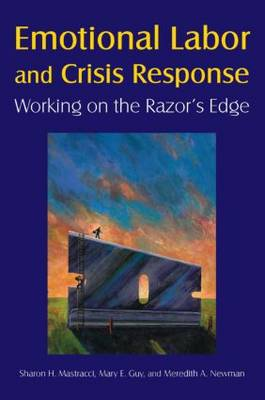 Emotional Labor and Crisis Response: Working on the Razor's Edge: Working on the Razor's Edge (Paperback)