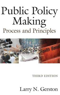 Public Policy Making: Process and Principles (Hardback)