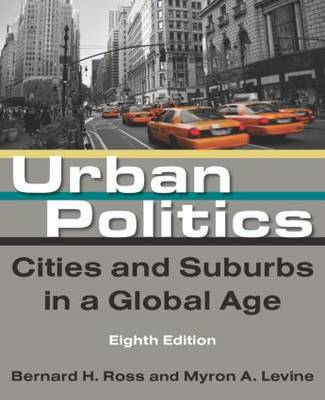 Urban Politics: Cities and Suburbs in a Global Age (Paperback)