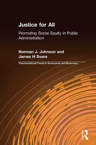 Justice for All: Promoting Social Equity in Public Administration: Promoting Social Equity in Public Administration (Hardback)