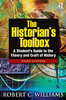 The Historian's Toolbox: A Student's Guide to the Theory and Craft of History (Paperback)
