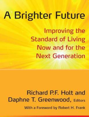 A Brighter Future 2014: Improving the Standard of Living Now and for the Next Generation (Hardback)