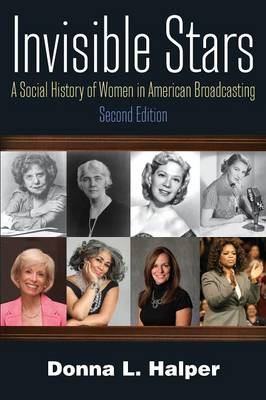 Invisible Stars: A Social History of Women in American Broadcasting (Paperback)