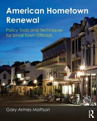 American Hometown Renewal: Policy Tools and Techniques for Small Town Officials (Paperback)