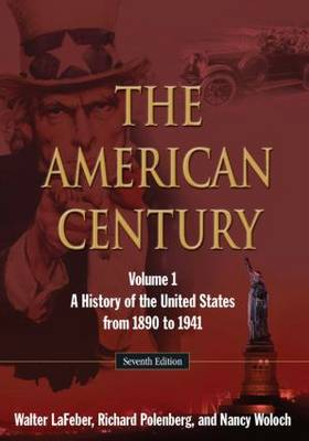 The American Century: A History of the United States from 1890 to 1941: Volume 1 (Paperback)