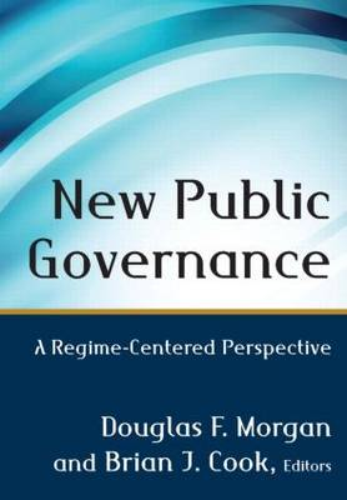New Public Governance: A Regime-Centered Perspective (Hardback)