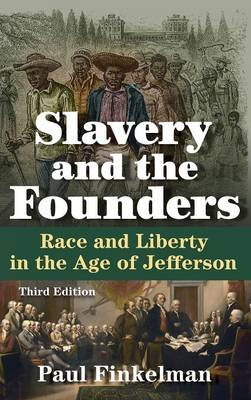 Slavery and the Founders: Race and Liberty in the Age of Jefferson (Hardback)