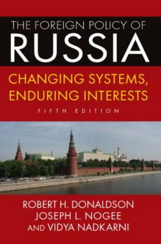 The Foreign Policy of Russia: Changing Systems, Enduring Interests, 2014 (Hardback)