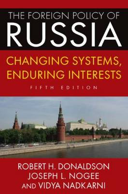 The Foreign Policy of Russia: Changing Systems, Enduring Interests, 2014 (Paperback)