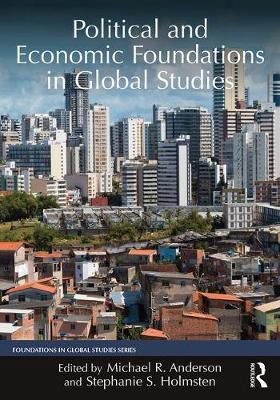 Political and Economic Foundations of Global Studies - Foundations in Global Studies (Paperback)