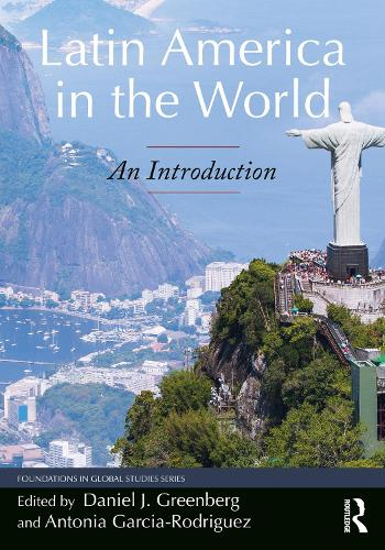 Latin America in the World: An Introduction - Foundations in Global Studies (Paperback)