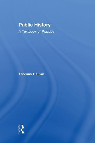 Public History: A Textbook of Practice (Hardback)