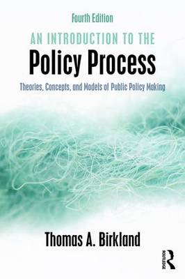 An Introduction to the Policy Process: Theories, Concepts, and Models of Public Policy Making (Paperback)