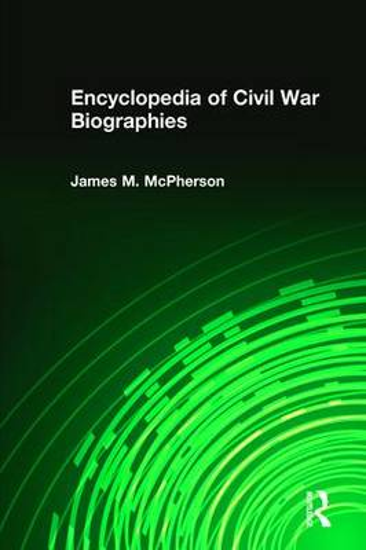 Encyclopedia of Civil War Biographies (Hardback)