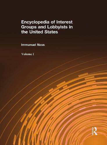 Encyclopedia of Interest Groups and Lobbyists in the United States (Hardback)