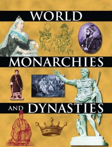 World Monarchies and Dynasties (Hardback)