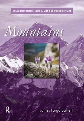 Mountains: Environmental Issues, Global Perspectives (Paperback)