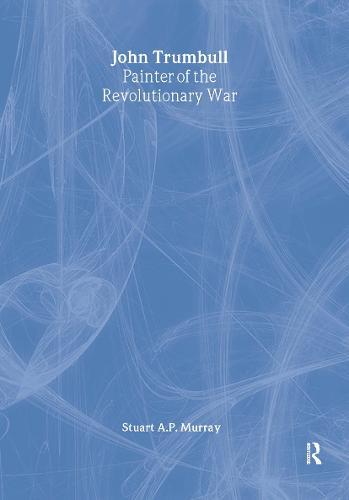 John Trumbull: Painter of the Revolutionary War: Painter of the Revolutionary War (Paperback)