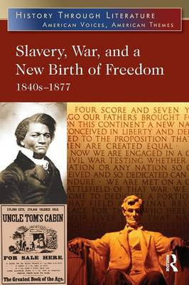 Slavery, War, and a New Birth of Freedom: 1840s-1877 - History Through Literature (Paperback)