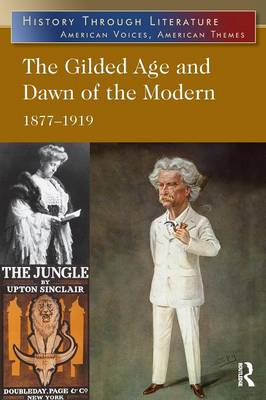 The Gilded Age and Dawn of the Modern: 1877-1919 - History Through Literature (Paperback)