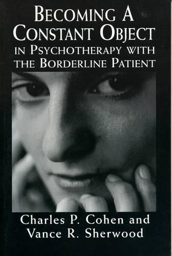Becoming a Constant Object in Psychotherapy with the Borderline Patient (Paperback)