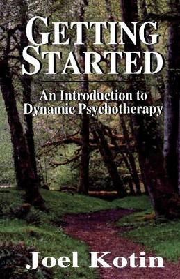 Getting Started: An Introduction to Dynamic Psychotherapy (Paperback)