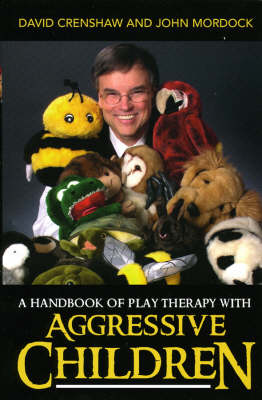 A Handbook of Play Therapy with Aggressive Children (Hardback)