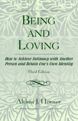 Being and Loving: How to Achieve Intimacy with Another Person and Retain One's Own Identity (Paperback)