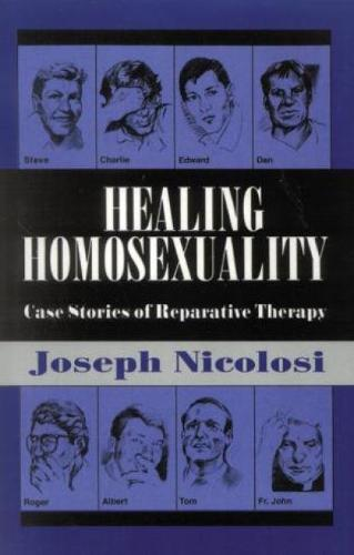 Healing Homosexuality: Case Stories of Reparative Therapy (Paperback)