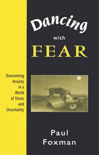 Dancing with Fear: Overcoming Anxiety in a World of Stress and Uncertainty (Paperback)